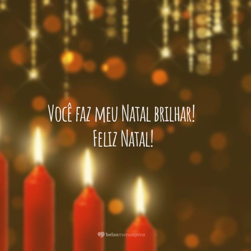 Você faz meu Natal brilhar! Feliz Natal!