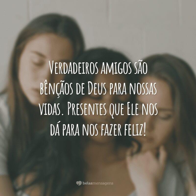 Verdadeiros amigos são bênçãos de Deus para nossas vidas. Presentes que Ele nos dá para nos fazer feliz!