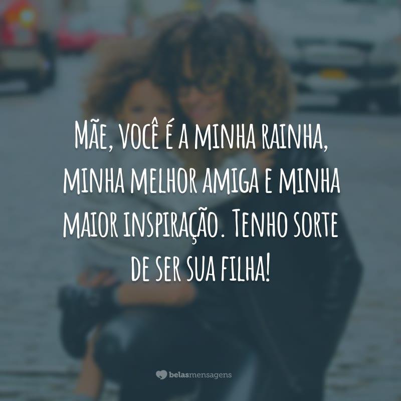Mãe, você é a minha rainha, minha melhor amiga e minha maior inspiração. Tenho sorte de ser sua filha!